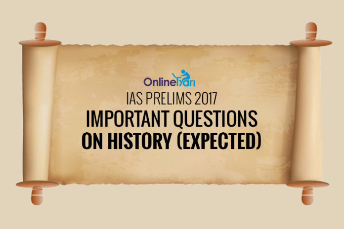 IAS Prelims 2017 Important Questions on History (Expected)