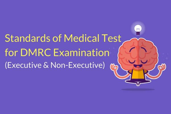 Standards of Medical Test for DMRC Examination (Executive & Non-Executive)