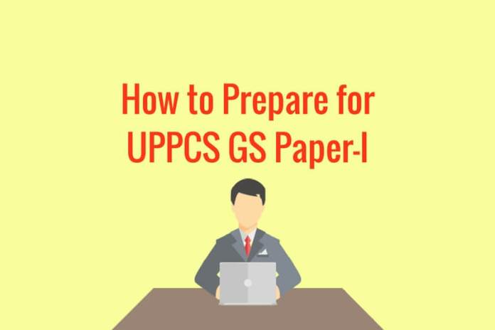 How to Prepare for UPPSC GS Paper-1 Examination 2017