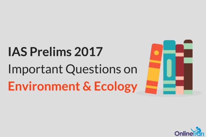 IAS Prelims 2017 Important Questions on Environment & Ecology