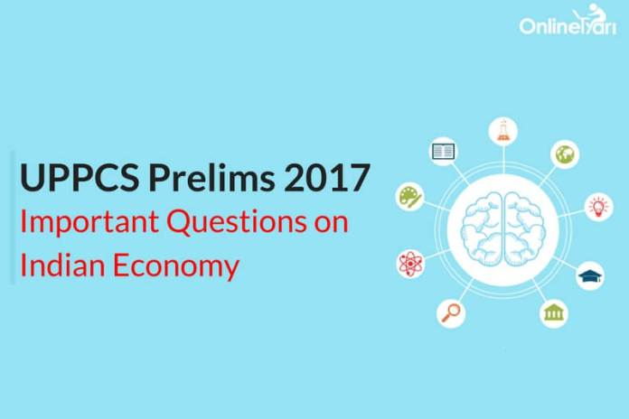 UPPCS Prelims 2017 Important Questions on Indian Economy