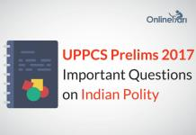 UPPCS Prelims 2017 Important Questions on Indian Polity