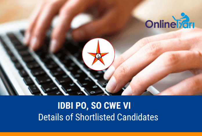 IDBI PO, SO CWE VI: Details of Shortlisted Candidates