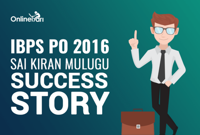 IBPS PO 2016: Sai Kiran Mulugu Success Story