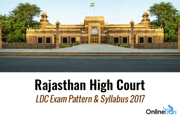 Rajasthan High Court LDC Exam Pattern & Syllabus 2017