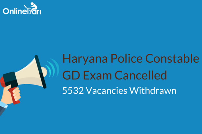 Haryana Police Constable GD Exam Cancelled: 5532 Vacancies Withdrawn