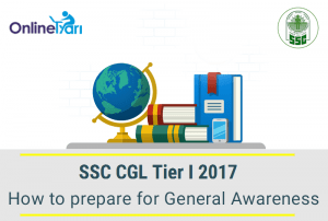 How to Prepare for SSC CGL Tier 1 General Awareness Section 2017