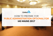 How to Prepare for Public Administration Optional for IAS Mains 2017