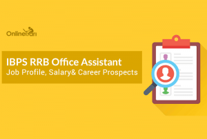 IBPS RRB Office Assistant Job Profile, Salary & Career Prospects