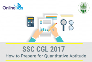 How to Prepare for SSC CGL Tier I Quantitative Aptitude 2017