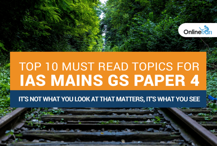 Top 10 Must Read Topics for IAS Mains GS Paper 4 | It's not what you look at that matters, it's what you see