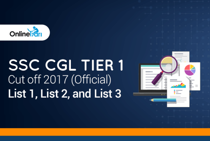 SSC CGL Tier 1 Cut off 2017 (Official): List 1, List 2, and List 3