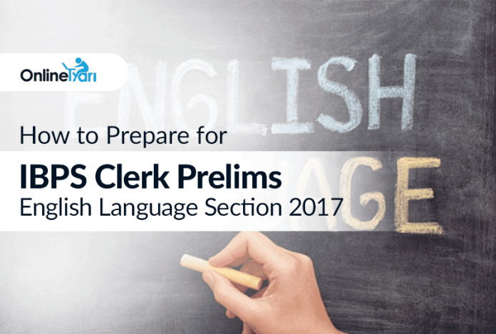 How to Prepare for IBPS Clerk Prelims English Language Section 2017