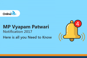 MP Vyapam Patwari Notification 2017: Here is all you Need to Know