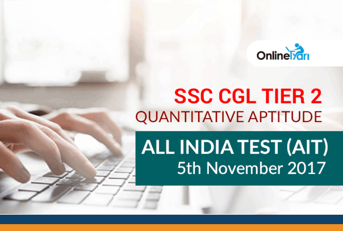 SSC CGL Tier 2 Quantitative Aptitude All India Test (AIT) | 5th November 2017