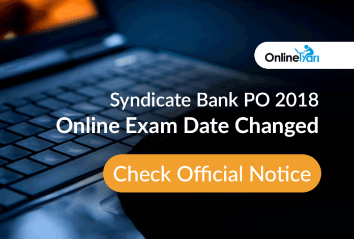 Syndicate Bank PO 2018 Online Exam Date Changed: Check Official Notice