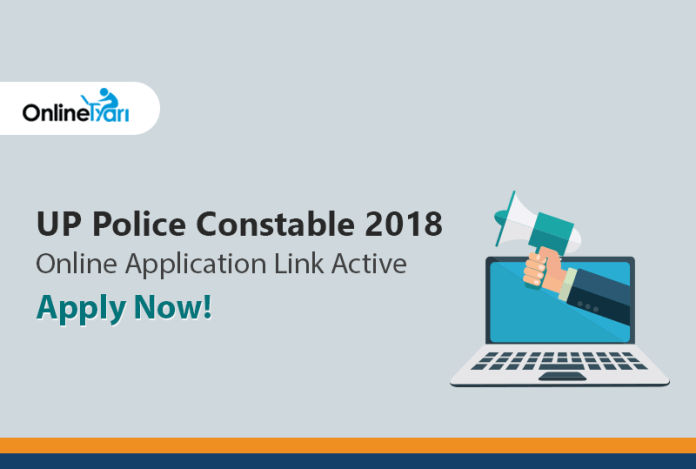 UP Police Constable 2018 Online Application Link Active: Apply Now!