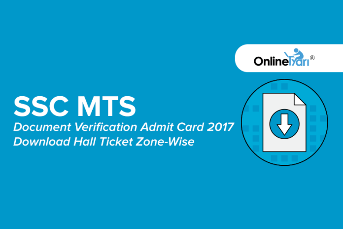 SSC MTS Document Verification Admit Card 2017: Download Hall Ticket Zone-Wise