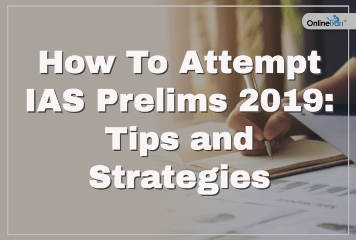Blog -How To Attempt IAS Prelims 2019- Tips and Strategies