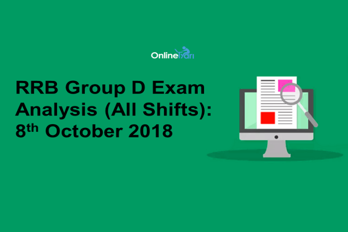 RRB Group D Exam Analysis 2018 (All Shift): 8th October