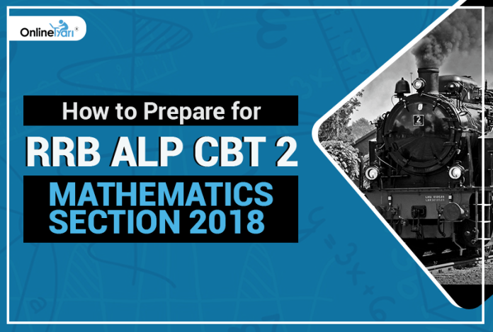 How to Prepare for RRB ALP CBT 2 Mathematics Section 2018