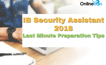 Last Minute Preparation Tips for IB Security Assistant 2018