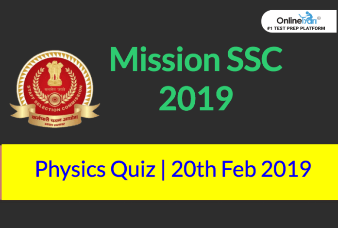 Mission SSC 2019: Physics Quiz | 20th February 2019