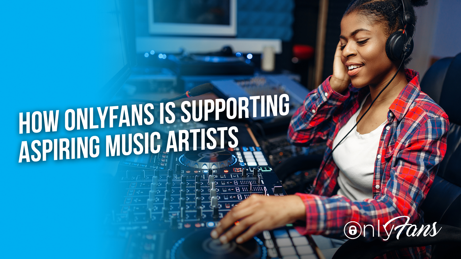 How OnlyFans is Supporting Aspiring Music Artists