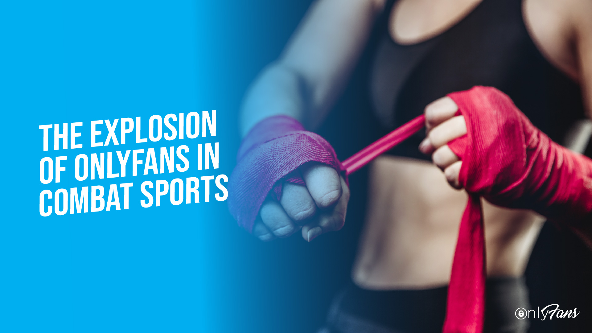 The Explosion of OnlyFans in Combat Sports