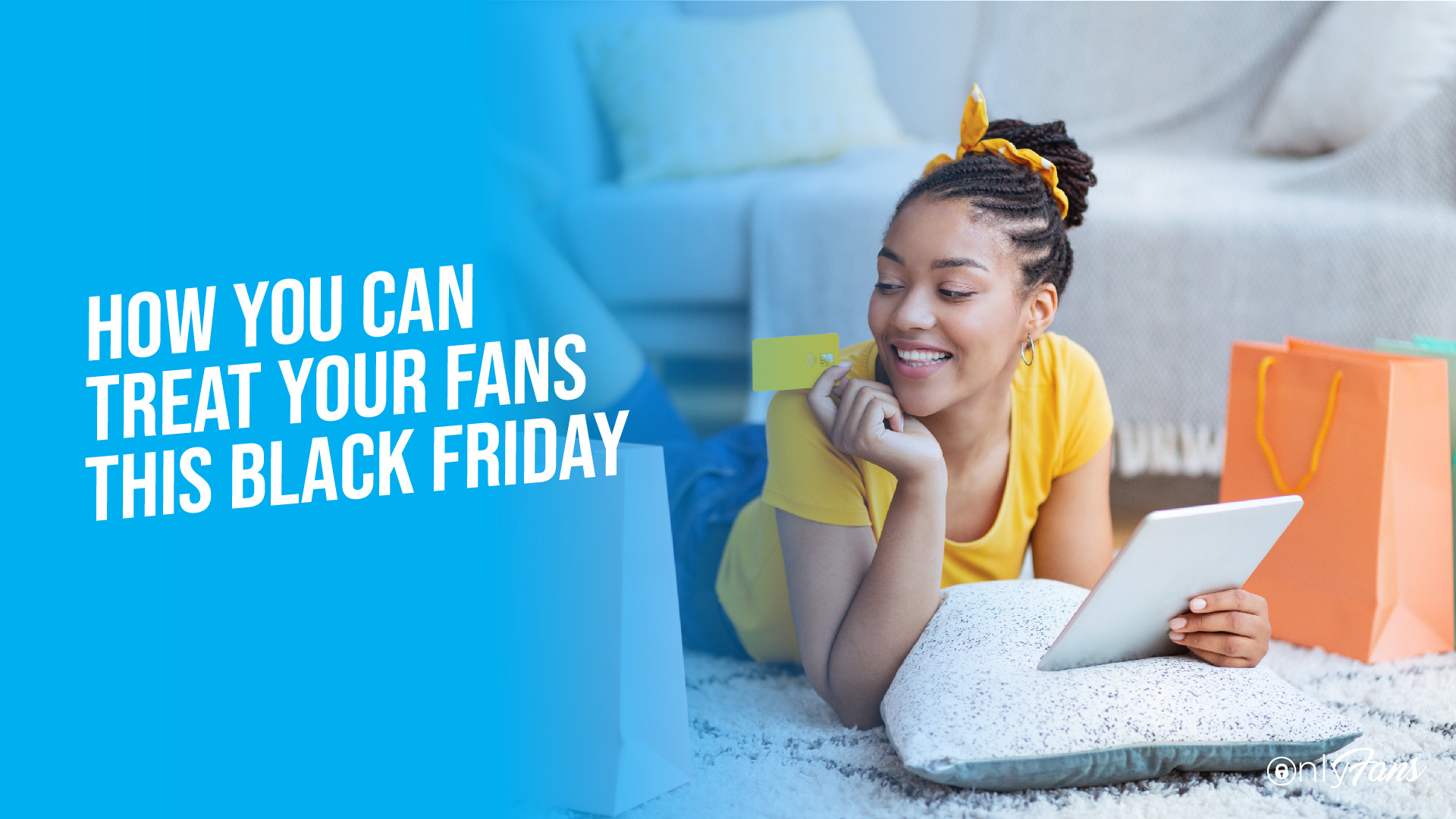 how you can treat your fans this Black Friday