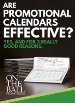 Are Promotional Calendars Effective? Thoughts from On The Ball Promotions.