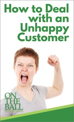 How to Deal with an Unhappy Customer | Tips from On The Ball Promotions