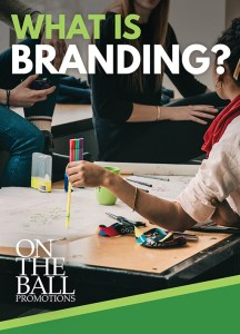 What is branding? Thoughts from On The Ball Promotions