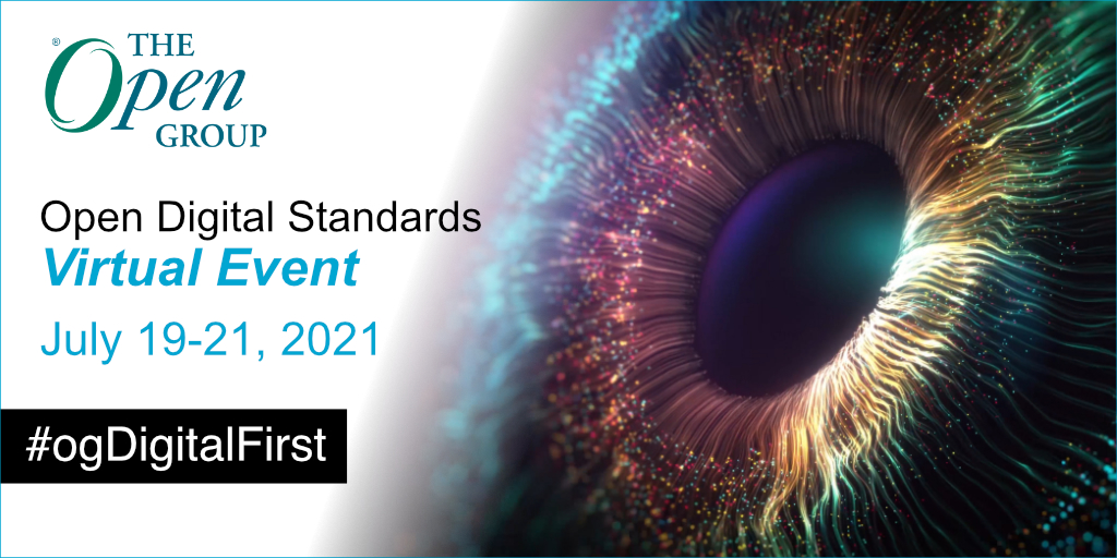 The Open Group 'Open Digital Standards' Virtual Event July 19 – 21, 2021 – Highlights