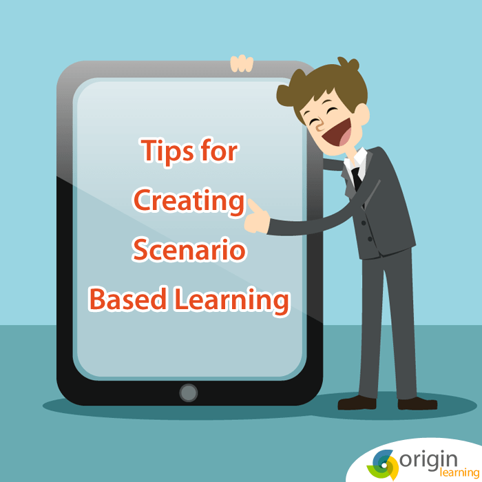 Tips for Creating Scenario Based Learning
