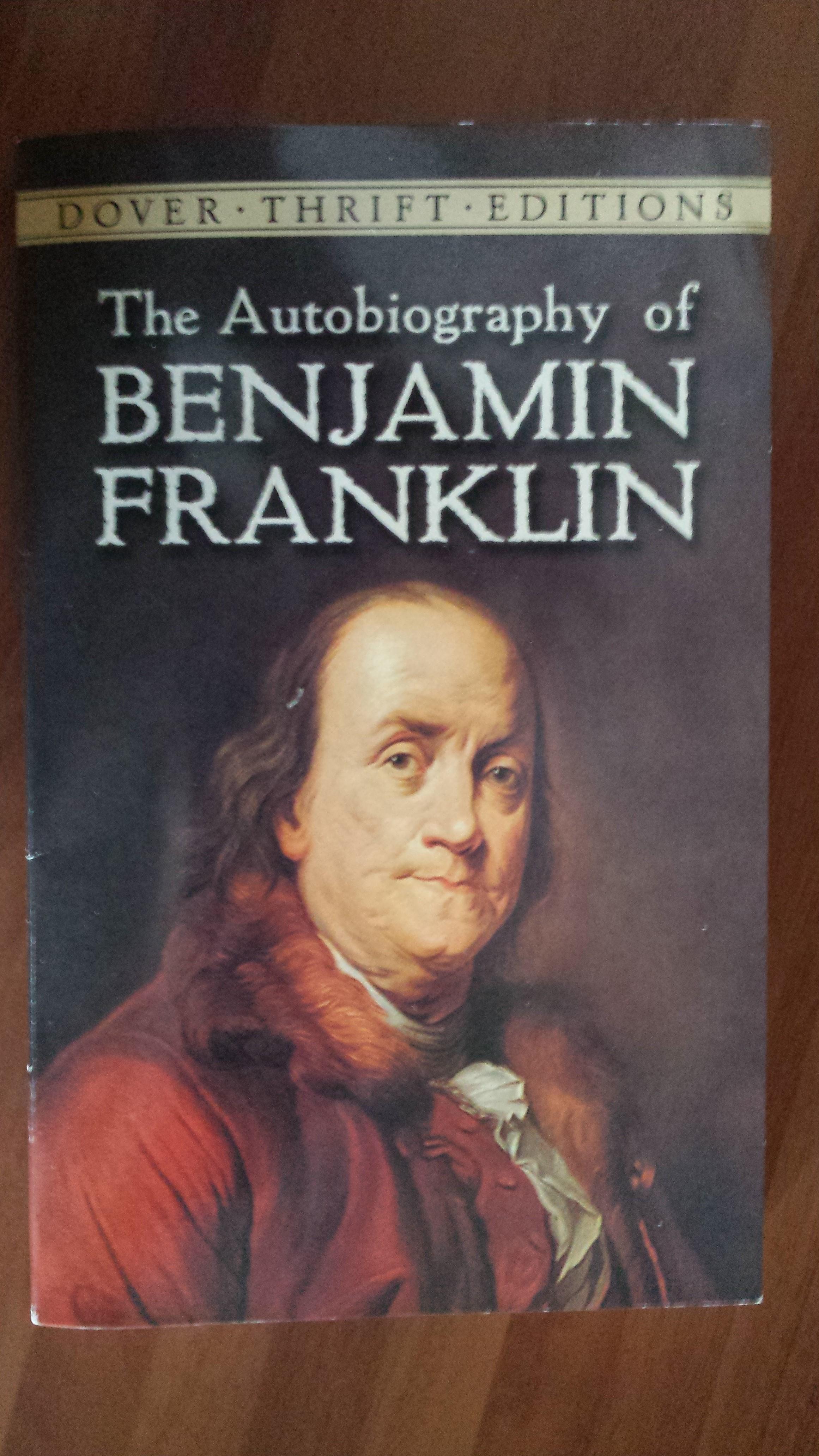 Benjamin Franklin's Autobiography- Inspirational and Educational