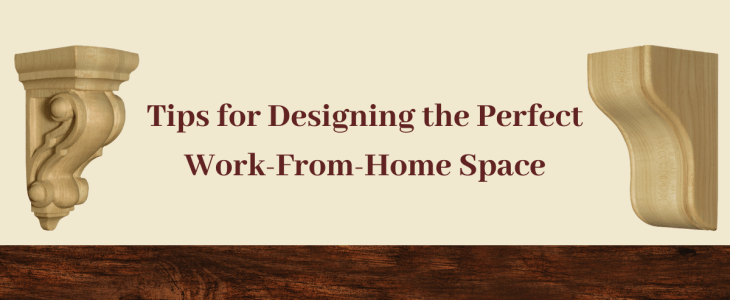 Tips for Designing the Perfect Work-From-Home Space