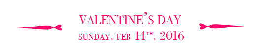 Valentine's Day is Sunday, February 14!