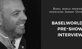Baselworld 2019 Interviews Jeremy Oster
