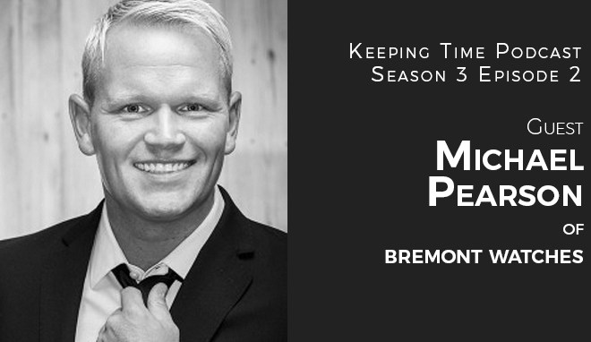 Michael Pearson: Head of Business Development _ Bremont Watches USA
