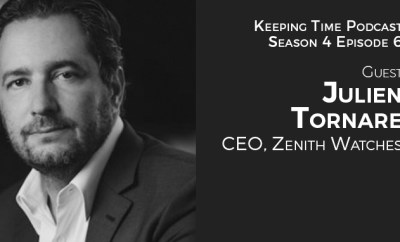 Julien Tornare CEO Zenith | Keeping Time Podcast Season 4 Episode 6