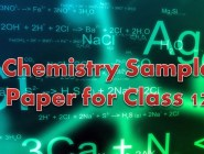 Chemistry Class 12 Sample Papers