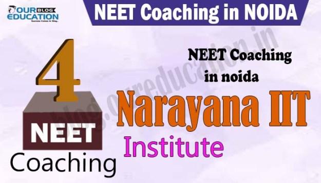 Narayana IIT and PMT Coaching in Noida