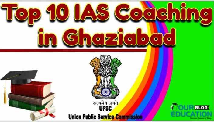 Top 10 IAS Coaching in Ghaziabad.