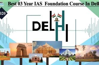 Best 03 Year IAS Foundation Course in Delhi