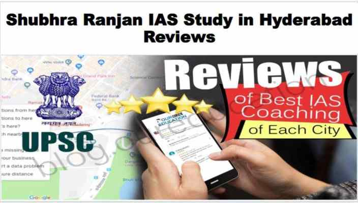 Shubhra Ranjan IAS Study in Hyderabad Reviews
