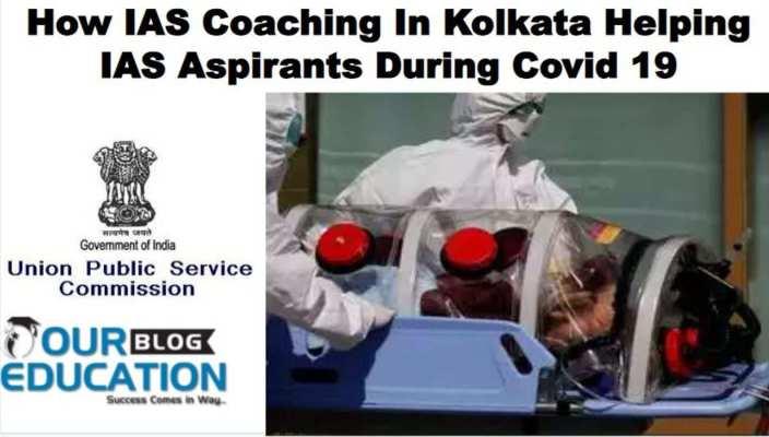 How UPSC Coaching In Kolkata Helping IAS Aspirants During Covid 19