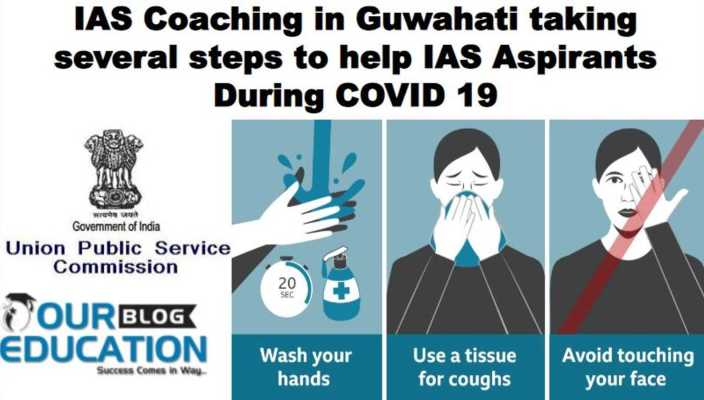 UPSC Coaching in Guwahati taking several steps to help IAS Aspirants During COVID 19