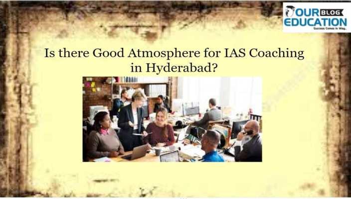 Good Atmosphere For UPSC Coaching in Hyderabad, telangana