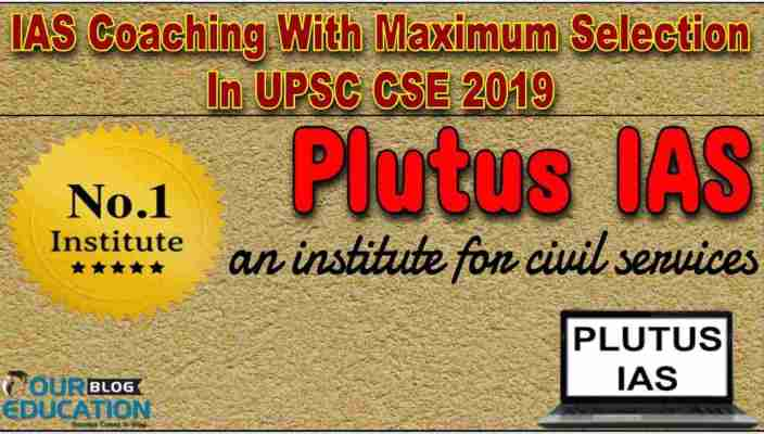UPSC Coaching With Maximum Selection In UPSC CSE 2019